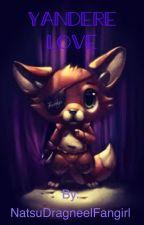 Yandere love (Foxy x Reader) by NatsuDragneelFangirl