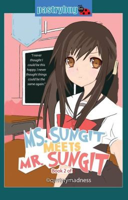 Ms. Sungit meets Mr. Sungit  (To be Published)