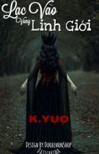 [ 12 Chòm Sao ] Lạc Vào Vong Linh Giới - K.Yuo by zeliyuyuo