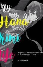 My Hana Kimi Life(On Hold for Editing) by Rabbitpig18