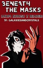 Beneath The Masks || Akira Kurusu x Reader by galaxiesandcrystals