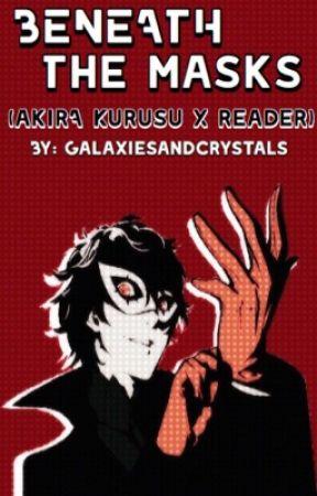 Beneath The Masks || Akira Kurusu x Reader by galaxiesandcrystals