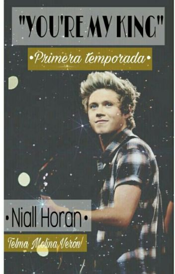 Niall Horan y Tu ❤ (Hot- +18) You're my king