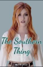 The Southern Thing by dayton-kaley