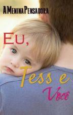 Eu, Tess e Você by AMeninaPensadora