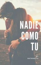 NADIE COMO TU by nathhalya
