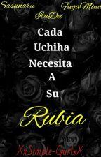 Cada Uchiha Necesita A Su Rubia ♡SasuNaru~ItaDei~FugaMina♡ by ThatSimpleGurl