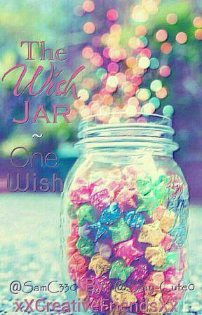 The Wish Jar ~ One Wish by xXCreativeFriendsXx