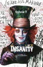 INSANITY (ON HOLD) by Inchantedd