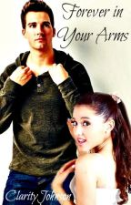 Forever in Your Arms (Ariana Grande and James Maslow One-Shot) by ClarityJohnson