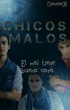 Chicos Malos(TERMINADA) by Dianela06