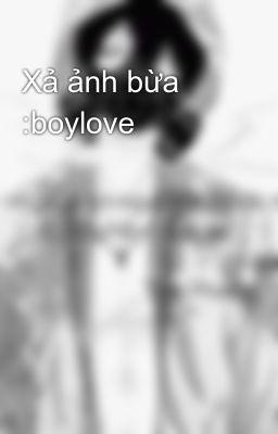 Đọc truyện Xả ảnh bừa :boylove