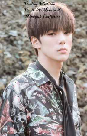 Dealing With The Devil: A Monsta X Minhyuk Fanfiction by ShirleyCordova