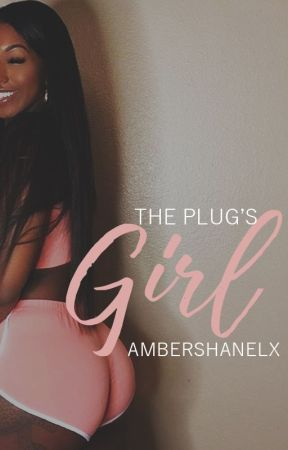 The Plug's Girl by ambershanelx