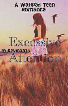 Excessive Attention by Revinaa18