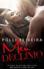 Meu Declínio (Concluído) by PolliTeixeira7