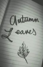 Autumn Leaves (Ed Sheeran) by -svndvls