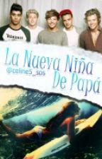 la nueva niña de papa (one direction y tu)|TERMINADA| by celine5_sos