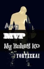 Ang MVP ng Buhay ko (boyxboy) - COMPLETED! by YorTzekai