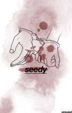seedy +- bts by oreyeol