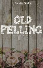 Old feeling - poetry ✔️ by OnlyLarryLove69