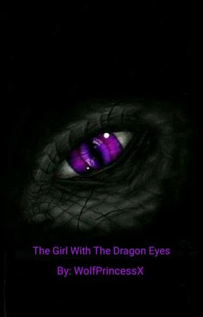 The Girl With The Dragon Eyes by WolfPrincessX