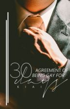 Agreement of Being Gay for 30 Days by -ikigainovels
