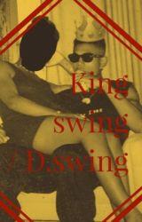 King Swing 👑 by Liaa564