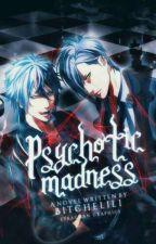 Psychotic Madness by BitcheLiLi