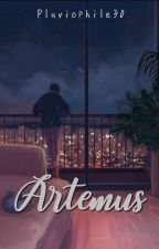 Artemus[Proses Revisi]✔ by Pluviophile30