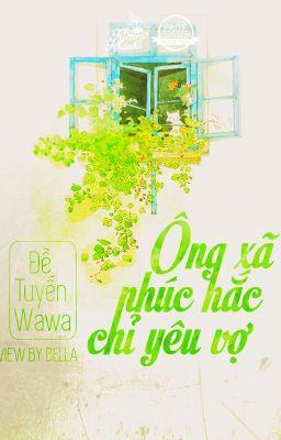 Ông xã phúc hắc chỉ yêu vợ - Đề Tuyến WaWa