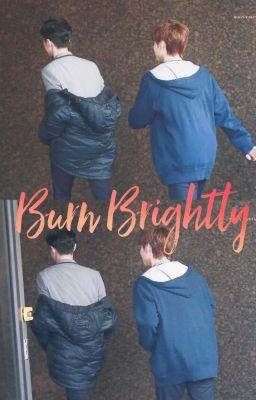 [TRANSFIC| PanWink/ GuanHoon] Burn Brightly