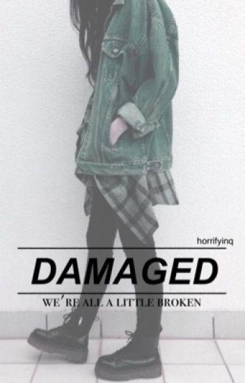 damaged • c.h