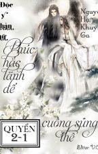 (QUYỂN 2-1) Độc y thần nữ: Phúc hắc lãnh đế cuồng sủng thê_ Nguyệt Hạ Kuynh Ca by nplink
