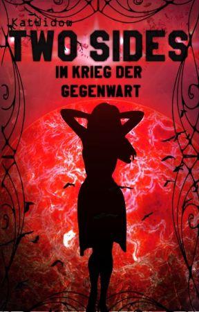 Two Sides ~Im Krieg der Gegenwart~ by KatWidow
