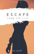 Escape from the city {Escape deel3} by lizawl