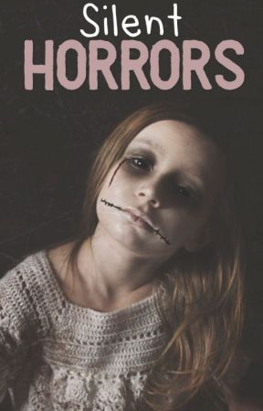 Silent Horrors by HorrorPersonified