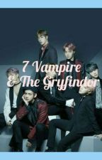 7 Vampire & The Gryfindor (Complete) by Kwanghyun07