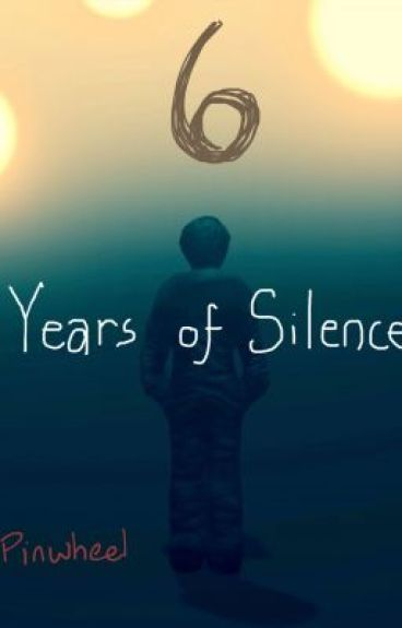 Six Years of Silence by Pinwheel
