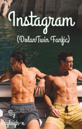 Instagram (DolanTwin fanfic) (CHANGED) by kayleigh-x