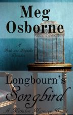 Longbourn's Songbird by megosbornewrites