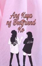 Ang Kuya Ng Bestfriend Ko   by msfindinghersensui
