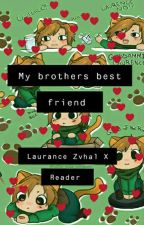 My Brothers Best Friend (Laurance x reader❤)️(COMPLETED) by superpower_pig123
