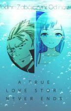 Wodna Zabójczyni : Od nowa ( Fairy Tail ) by SweetLemon3