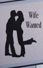 Wife Wanted {Finding Ms. Right} by walk_of_shaym