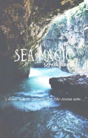 SEA MAGIC || #Wattys2017 by serenhyung