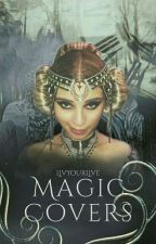 Magic Covers by LivYourLive