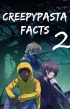 CreepyPasta Facts 2 by Diwi_Tomlinson