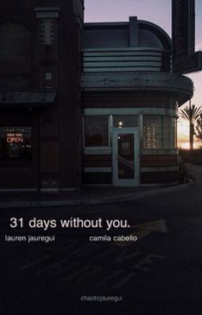31 days without you. by chaoticjauregui