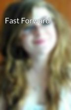 Fast Forward by hazeybug